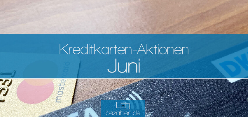 kreditkartenaktionen-juni-bezahlende